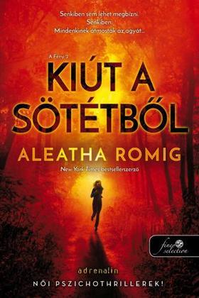 Aleatha Romig - Kiút a Sötétből (Fény 2.)