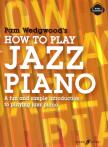 WEDGWOOD, PAM - HOW TO PLAY JAZZ PIANO - A FUN SIMPLE INTRODUCTION TO PLAYING JAZZ PIANO - AUDIO INCLUDED