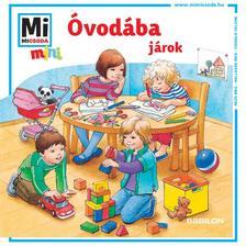 Monika Ehrenreich - Mi MICSODA mini füzet - Óvodába járok!