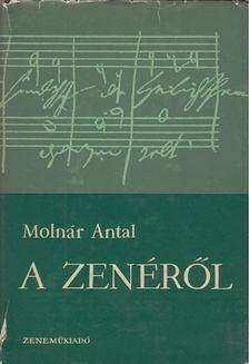 Molnár Antal - A zenéről [antikvár]