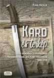 Plihál Katalin - Kard és térkép Hadi események és propaganda a Magyarországról megjelent térképeken 1528-1718