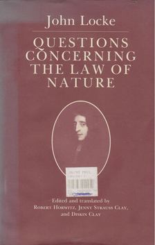 JOHN LOCKE - Questions Concerning the Law of Nature [antikvár]