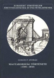Gergely András - Magyarország története (1790-1918) [antikvár]