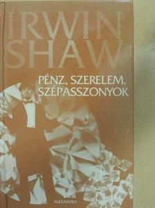 Irwin Shaw - Pénz, szerelem, szépasszonyok [antikvár]