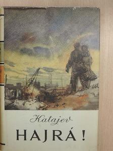 Valentyin Katajev - Hajrá! [antikvár]