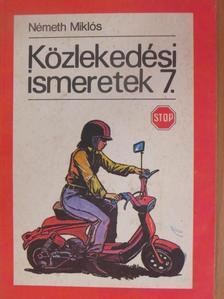Németh Miklós - Közlekedési ismeretek 7. [antikvár]