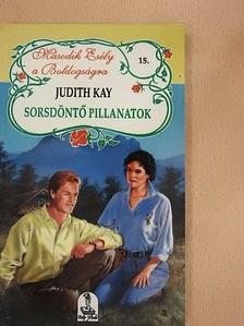 Judith Kay - Sorsdöntő pillanatok [antikvár]