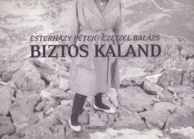 Esterházy Péter; Czeizel Balázs - Biztos kaland