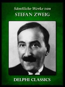 Stefanie Zweig - Saemtliche Werke von Stefan Zweig (Illustrierte) [eKönyv: epub, mobi]