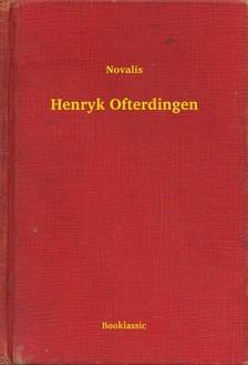Novalis - Henryk Ofterdingen [eKönyv: epub, mobi]
