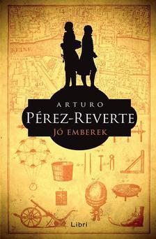 Arturo Pérez-Reverte - Jó emberek
