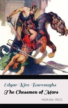 Edgar Rice Burroughs - The Chessmen of Mars [eKönyv: epub, mobi]