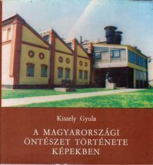 Kiszely Gyula - A magyarországi öntészet története képekben [antikvár]