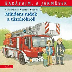 Alexander Steffensmeier - Barátaim, a járművek 1. - Mindent tudok a tűzoltókról!
