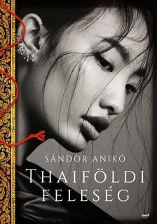 Sándor Anikó - Thaiföldi feleség [eKönyv: epub, mobi]