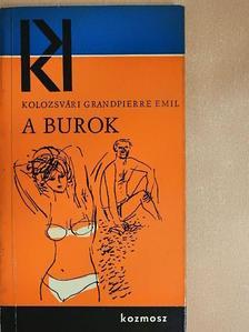 Kolozsvári Grandpierre Emil - A burok [antikvár]