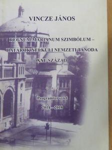 Berényi Ödön - Regnum Marianum Szimbólum - Határok nélküli nemzeti Tanoda XXI. század [antikvár]
