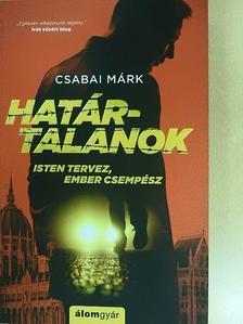 Csabai Márk - Határtalanok [antikvár]