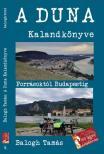 Balogh Tamás - A Duna Kalandkönyve. Forrásoktól Budapestig