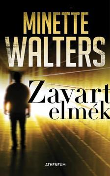 Minette Walters - Zavart elmék [outlet]