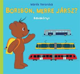 MARÉK VERONIKA- - Boribon, merre jársz? - Babakönyv
