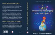 Mantak Chia - A Tao Gyógyító Fényének felébresztése