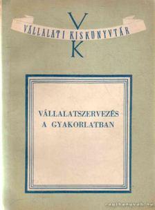 Szabó László - Vállalatszervezés a gyakorlatban [antikvár]