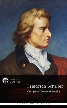 Friedrich Schiller - Delphi Complete Works of Friedrich Schiller (Illustrated) [eKönyv: epub, mobi]