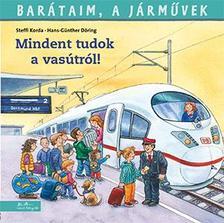 Steffi Korda - Hans-Günther Döring - Barátaim, a járművek 2. - Mindent tudok a vasútról!