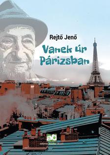 REJTŐ JENŐ - Vanek úr Párizsban