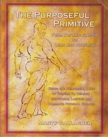 Marty Gallagher - The Purposeful Primitive [antikvár]