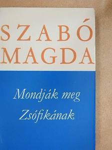 Szabó Magda - Mondják meg Zsófikának [antikvár]