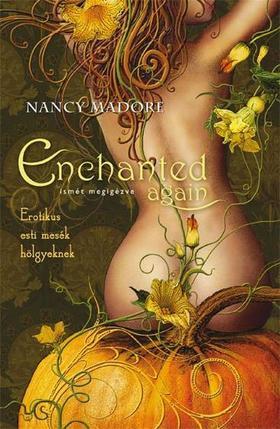 Nancy Madore - Ismét megigézve - Erotikus esti mesék hölgyeknek - PUHA BORÍTÓS