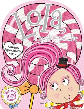 Lola, a nyalókatündér - matricás foglalkoztatókönyv
