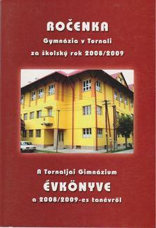 PaedDr. Máté Erzsébet - A Tornaljai Gimnázium évkönyve a 2008/2009-es tanévről [antikvár]