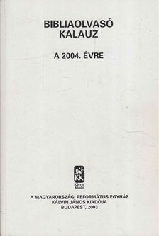 Pecsuk Ottó (szerk.), Nagy Tibor - Bibliaolvasó kalauz a 2004. évre [antikvár]