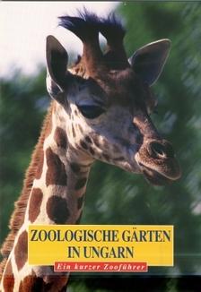 Kovács Zsolt - Zoologische garten in Ungarn - Állatkertek Magyarországon