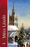 MÉCS LÁSZLÓ - Karácsony a Kárpátok alján