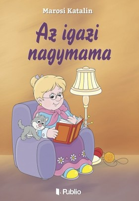 Katalin Marosi - Az igazi nagymama [eKönyv: epub, mobi]