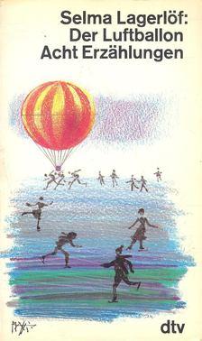 Selma Lagerlöf - Der Luftballon [antikvár]