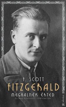 F. Scott Fitzgerald - Meghalnék érted - És más elveszett történetek
