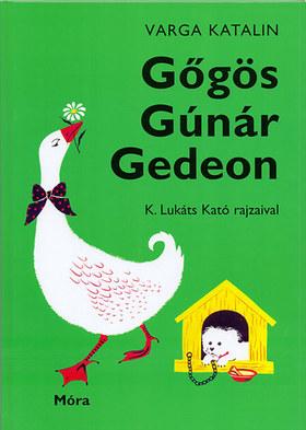 Varga Katalin - Gőgös Gúnár Gedeon - 50. kiadás