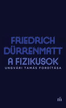 FRIEDRICH DÜRRENMATT - A fizikusok