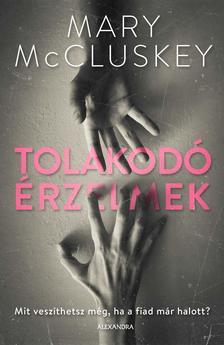 Mary McCluskey - Tolakodó érzelmek