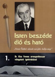 Kiss Ferenc - Isten beszéde élő és ható 1. [antikvár]
