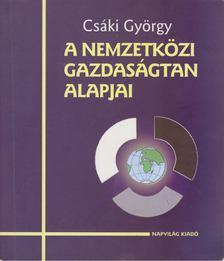 Csáki György - A nemzetközi gazdaságtan alapjai [antikvár]