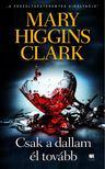 Mary Higgins Clark - Csak a dallam él tovább [antikvár]