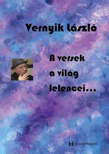 Vernyik László - Vernyik László: A versek a világ lelencei