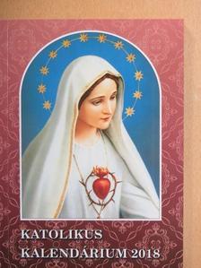 Kosztolányi D. - Katolikus kalendárium 2018 [antikvár]