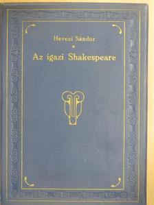 Hevesi Sándor - Az igazi Shakespeare [antikvár]